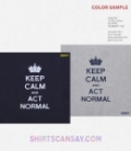 KEEP CALM AND ACT NORMAL