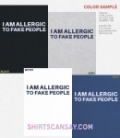 I am allergic to fake people
