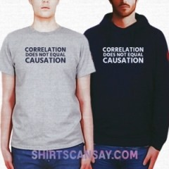 Correlation does not equal causation #과학 #실험 #티셔츠 #후드티