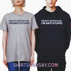I'm not antisocial I'm anti stupid #안티소셜 #티셔츠 #후드티