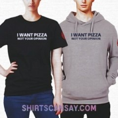 I want pizza not your opinion #피자 #티셔츠 #후드티